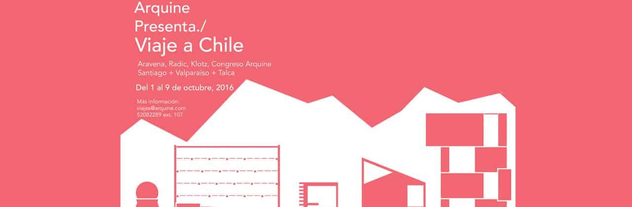 Arquine viaje a Chile