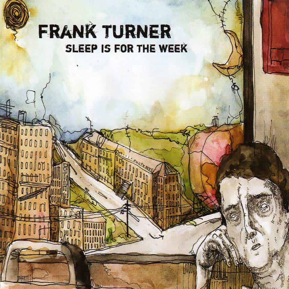 """Sleep Is for the Week"", de Frank Turner"
