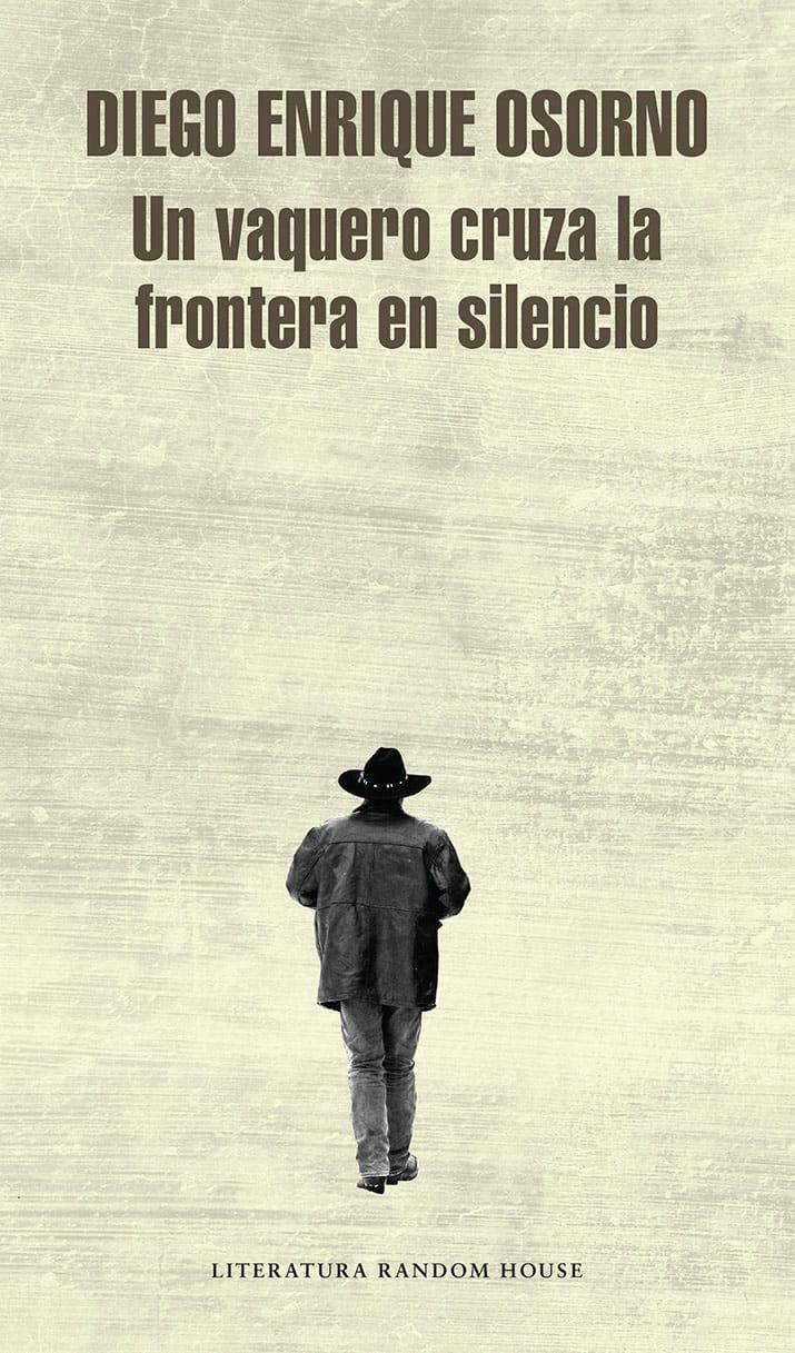 diego enrique osorno vaquero cruza frontera silencio novela, int1