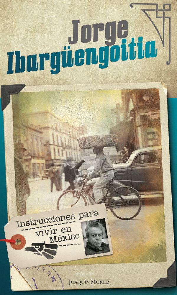 Jorge Ibarguengoitia, Instrucciones para vivir en México
