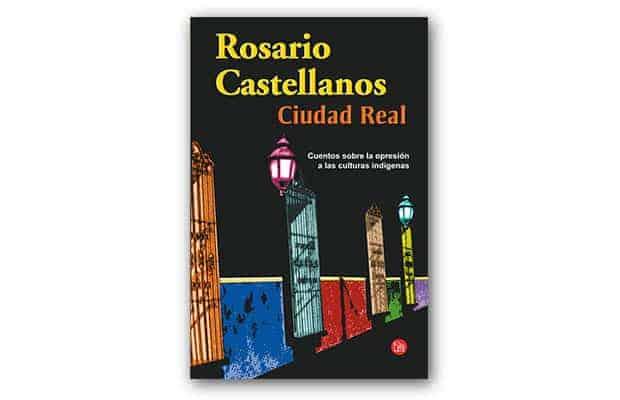 Ciudad Real de Rosario Castellanos