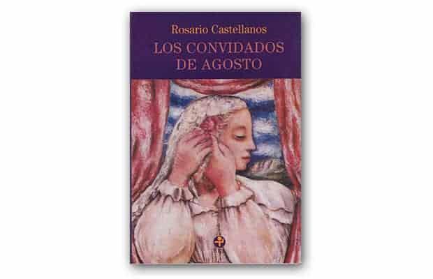 Los convidados de agosto de Rosario Castellanos