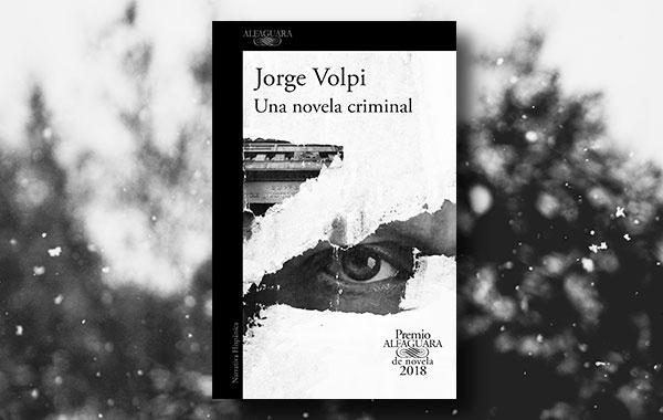 Los mejores libros de 2018 según Apple Books, Una novela criminal de Jorge Volpi