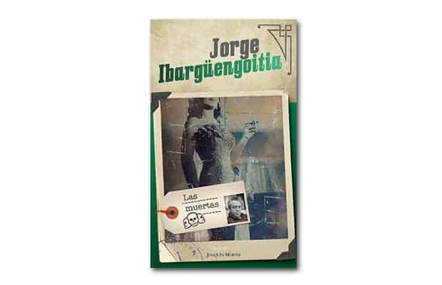 Las muertas de Jorge Ibargüengoitia