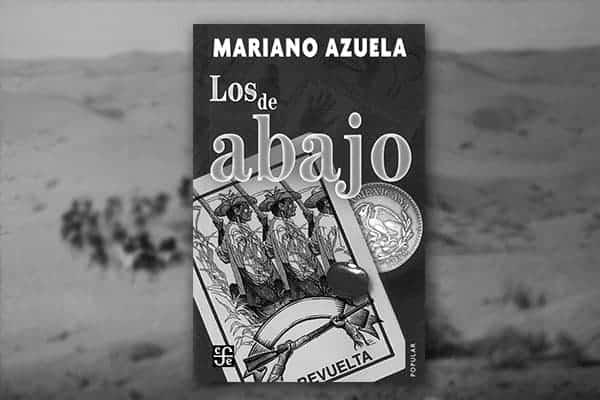 """Novela de la Revolución, """"Los de abajo"""" de Mariano Azuela"""