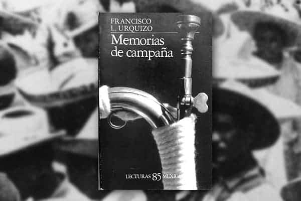 Novela de la Revolución, Memorias de campaña De Francisco L. Urquizo.