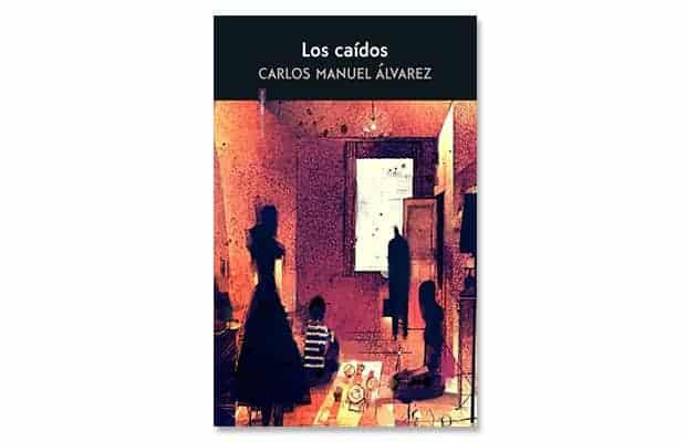 Libro Los caídos de Carlos Manuel Álvarez