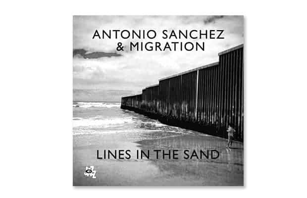 Lines in the Sand de Antonio Sánchez