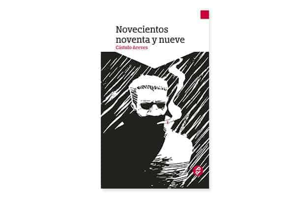 novecientos noventa y nueve castulo acevez novela negra