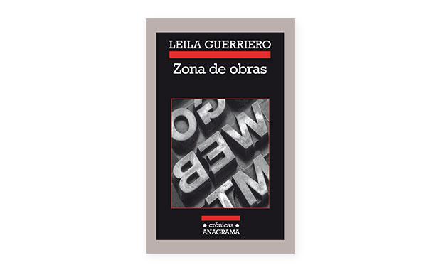 Zona de obras Leila Guerriero