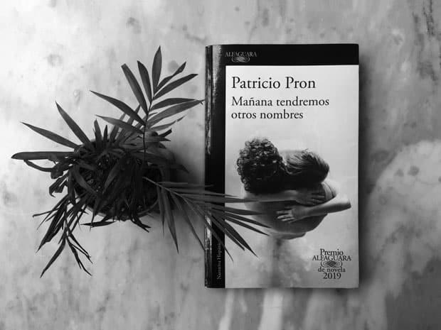 Patricio Pron Mañana tendremos otros nombres