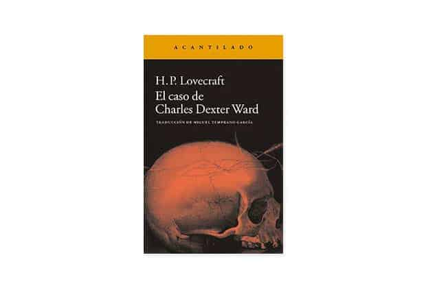 El caso de Charles Dexter Ward de Howard Philips Lovecraft