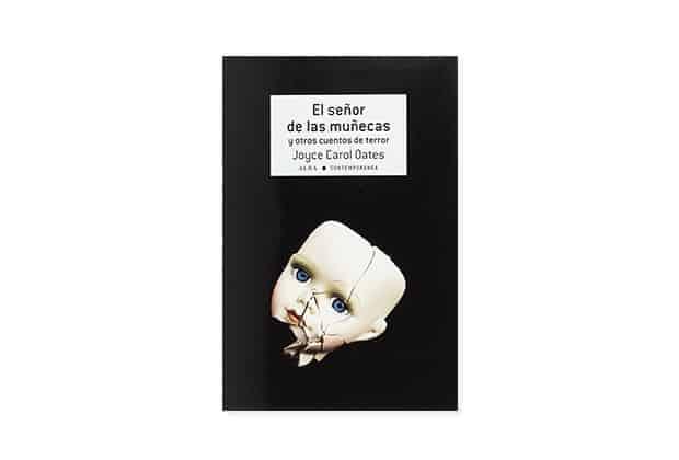 El señor de las muñecas y otros cuentos de terror de Joyce Carol Oates libros de terror