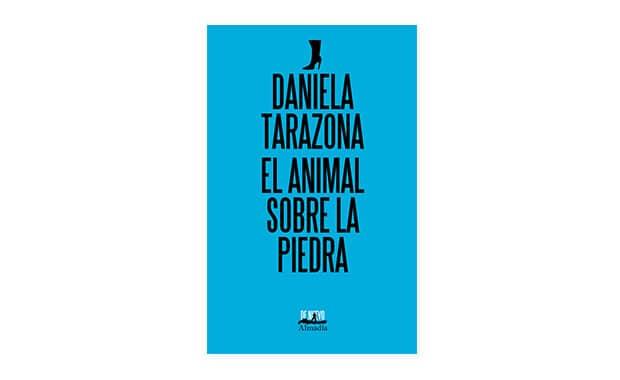 El animal sobre la piedra de Daniela Tarazona