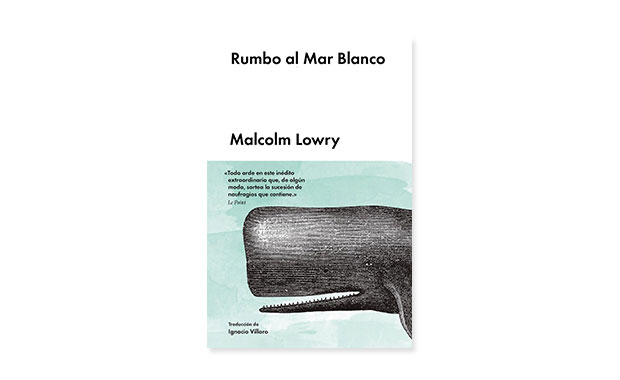Rumbo al mar blanco de Malcolm Lowry